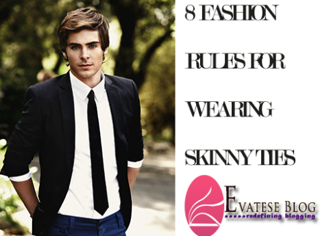 8 FASHION RULES FOR SKINNY TIES