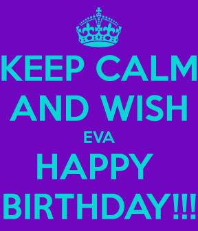 keep-calm-and-wish-eva-happy-birthday
